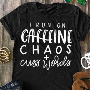 ✨BLACK COFFEE , CHAOS , & CUSS WORDS  T- SHIRT